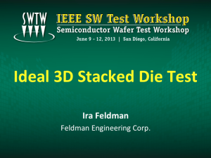 Ideal 3D Stacked Die Test - Ira Feldman - IEEE SWTW2013
